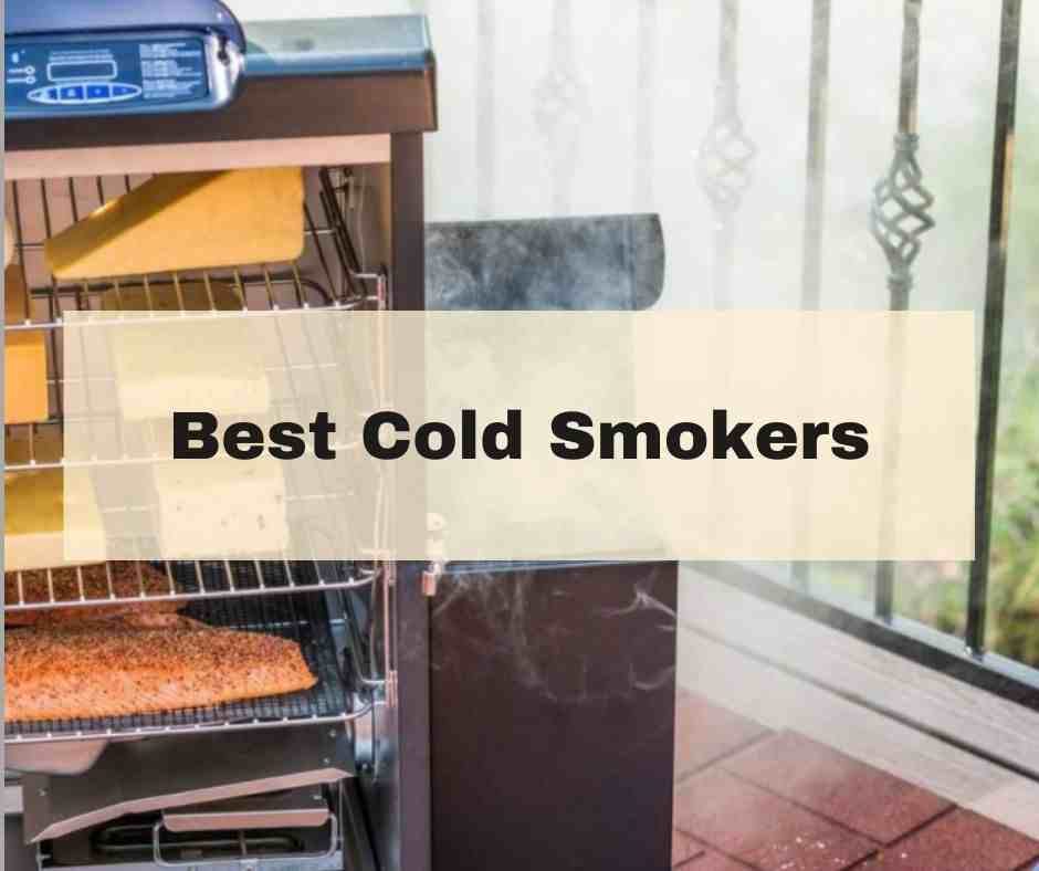 Best Cold Smokers