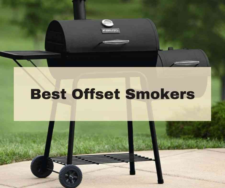 Best Offset Smokers