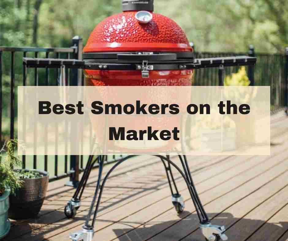 Best Smokers on the Market